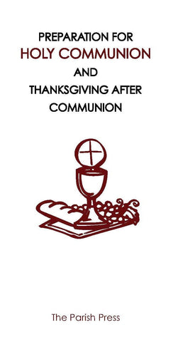Preparation for Holy Communion and Thanksgiving after Communion pamphlet  $12.00 per dozen