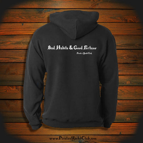 """Bad Habits and Good Fortune"" Hooded Sweatshirt"