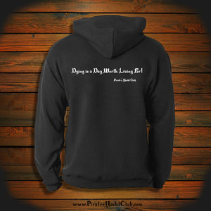 """Dying is a Day Worth Living For!"" Hooded Sweatshirt"