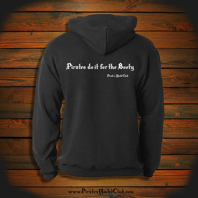 """Pirates do it for the Booty"" Hooded Sweatshirt"