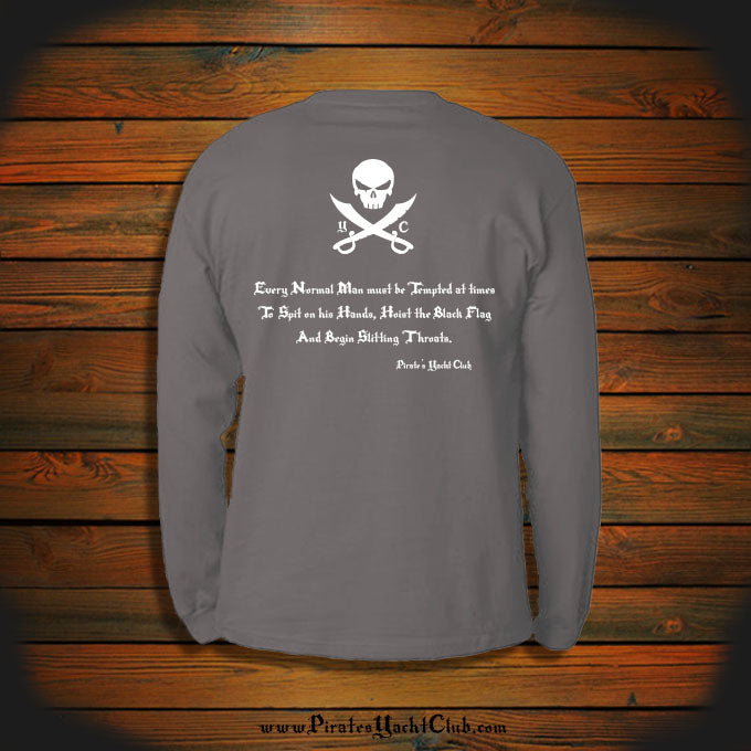 """Every Normal Man must be Tempted at times To Spit on his Hands, Hoist the Black Flag And Begin Slitting Throats."" Long Sleeve"