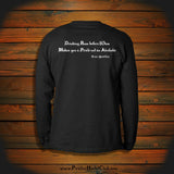 """Drinking Rum before 10am, Makes you a Pirate not an Alcoholic"" Long Sleeve"