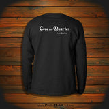 """Give no Quarter"" Long Sleeve"