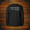 """I killed a fifth of Rum just to watch it Die"" Long Sleeve"