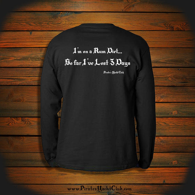 """I'm on a Rum Diet... So Far I've Lost 3 Days"" Long Sleeve"