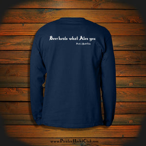 """Beer heals what Ales you"" Long Sleeve"
