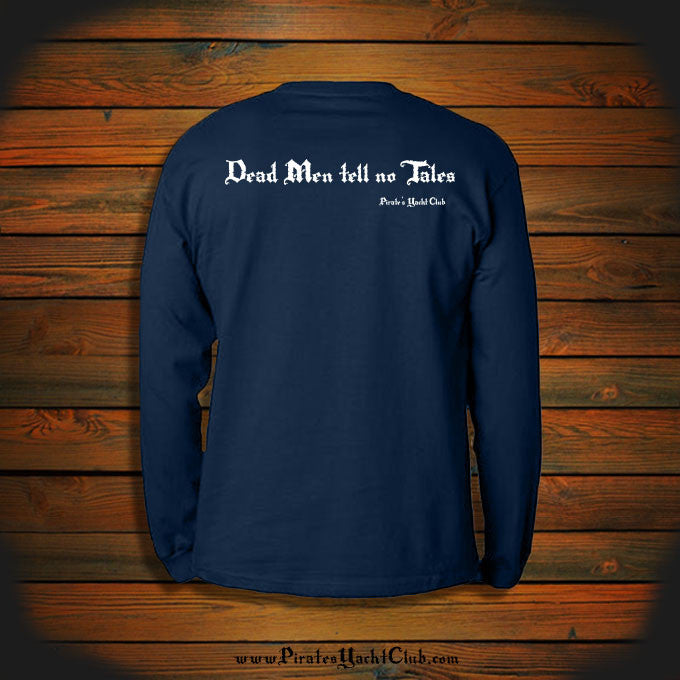 """Dead Men Tell No Tales"" Long Sleeve"