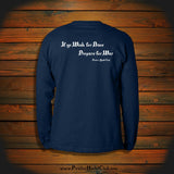 """If ye wish for Peace Prepare for War"" Long Sleeve"