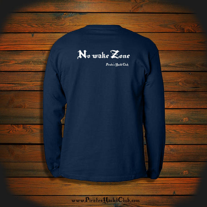 """No wake Zone"" Long Sleeve"