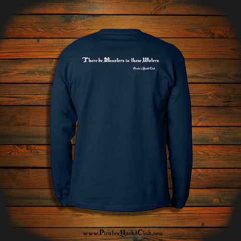 """There be Monsters in these Waters"" Long Sleeve"
