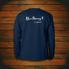 """You Savvy?"" Long Sleeve"
