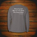 """Always be yourself, Unless you can be a Pirate, Then always be Pirate"" Long Sleeve"