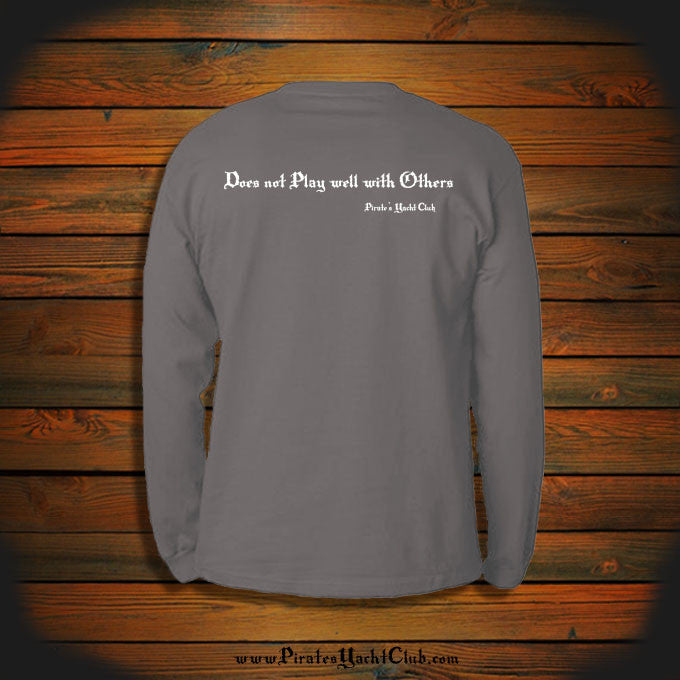 """Does not Play well with Others"" Long Sleeve"