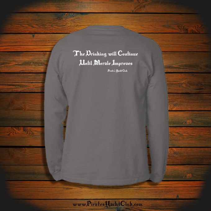 """The Drinking will Continue Until Morale Improves"" Long Sleeve"