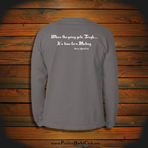 """When the going gets Tough... It's time for a Mutiny"" Long Sleeve"