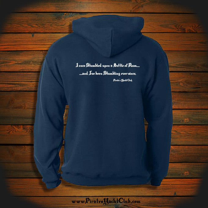 """I once Stumbled upon a Bottle of Rum... and I've been Stumbling ever since"" Hooded Sweatshirt"