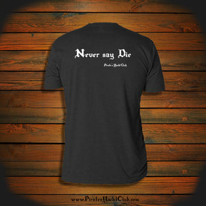 """Never say Die"" T-Shirt"