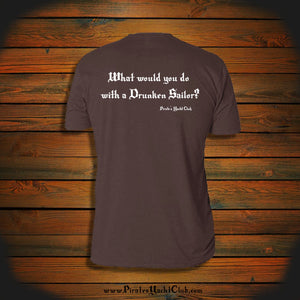 """What would you do with a Drunken Sailor?"" T-Shirt"