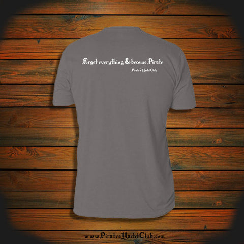 """Forget everything & become Pirate"" T-Shirt"