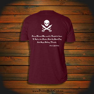 """Every Normal Man must be Tempted at times To Spit on his Hands, Hoist the Black Flag And Begin Slitting Throats."" T-Shirt"