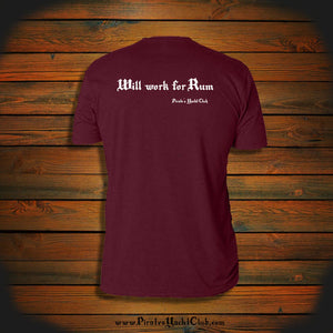 """Will work for Rum"" T-Shirt"