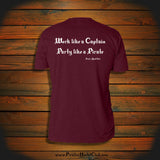 """Work like a Captain, Party like a Pirate"" T-Shirt"