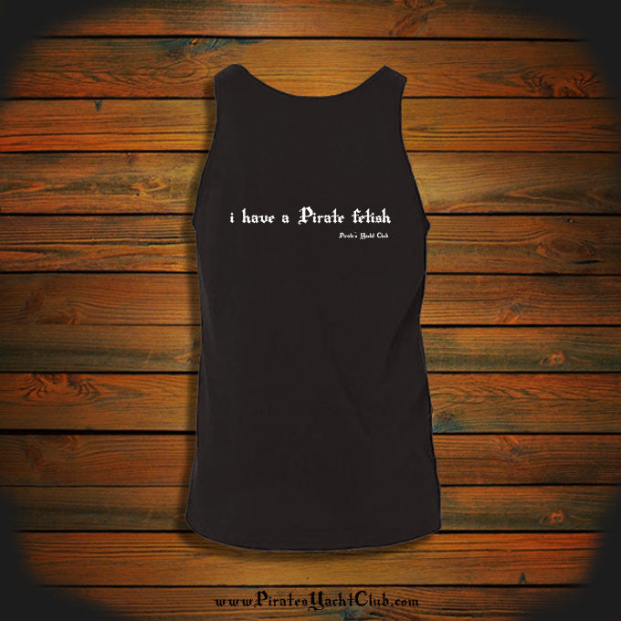 """i have a Pirate Fetish"" Tank Top"