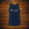 """Never say Die"" Tank Top"
