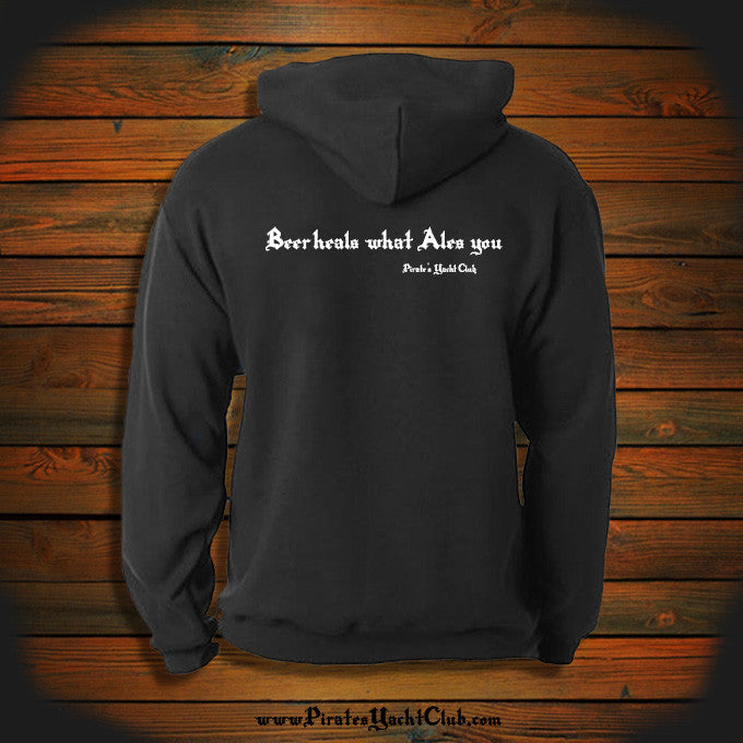 """Beer heals what Ales you"" Hooded Sweatshirt"