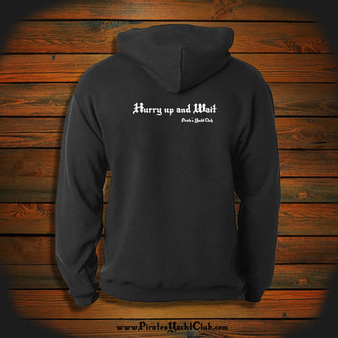 """Hurry up and Wait"" Hooded Sweatshirt"