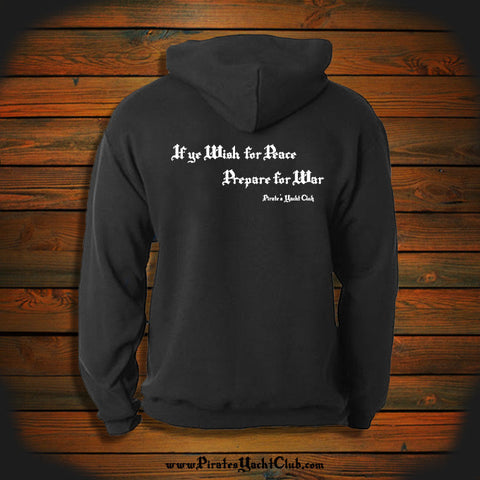 """If ye wish for Peace Prepare for War"" Hooded Sweatshirt"
