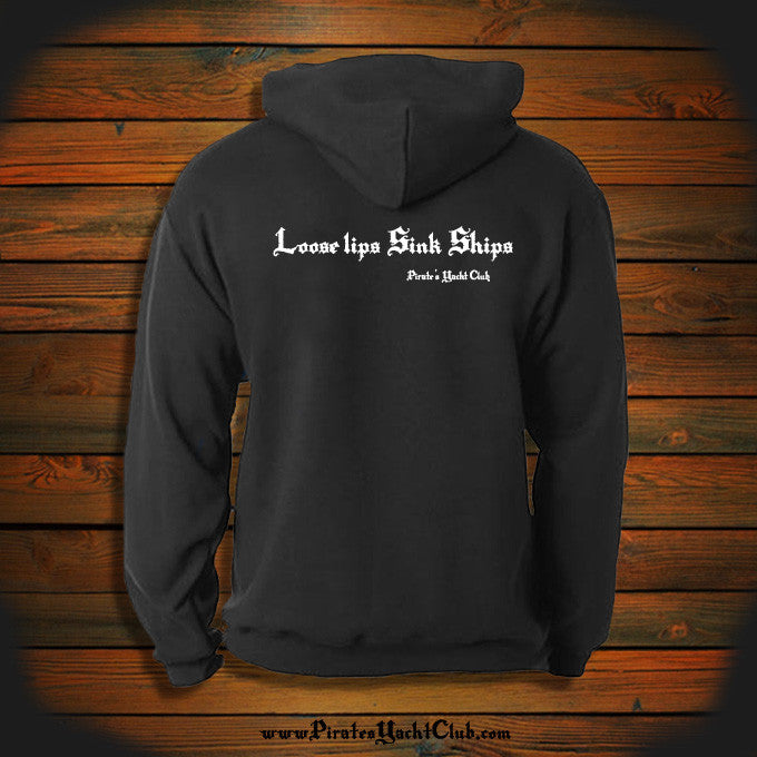 """Loose lips Sink Ships"" Hooded Sweatshirt"