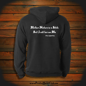 """Mother Nature is a Bitch, but I call her me Ma"" Hooded Sweatshirt"