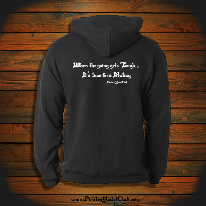 """When the going gets Tough... It's time for a Mutiny"" Hooded Sweatshirt"