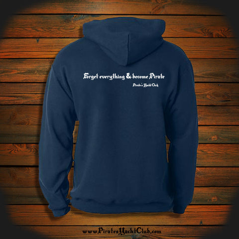 """Forget everything & become Pirate"" Hooded Sweatshirt"