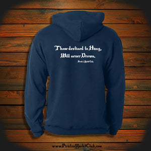 """Those destined to Hang, Will never Drown"" Hooded Sweatshirt"