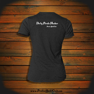"""Dirty Pirate Hooker"" Woman's T-Shirt"