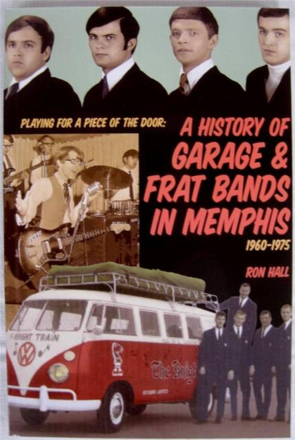 A History Of Garage & Frat Bands In Memphis 1960-1975