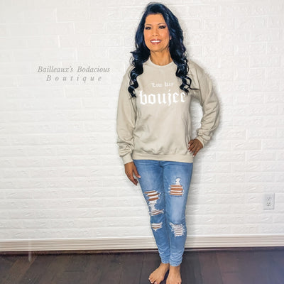 Low key Boujee sweatshirt - Bailleaux's Bodacious Boutique