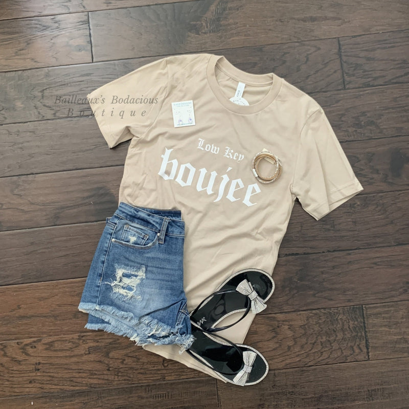 Low key Boujee tshirt - Bailleaux's Bodacious Boutique