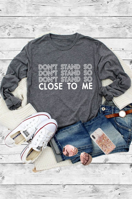 Don't Stand So Close To Me Tee