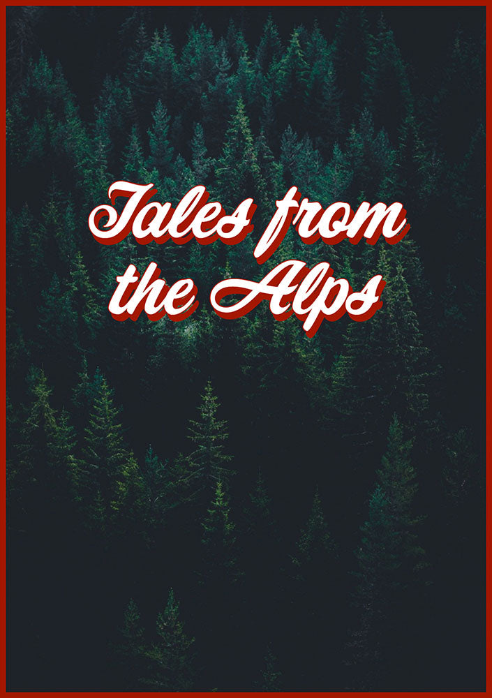 Tales from the Alps