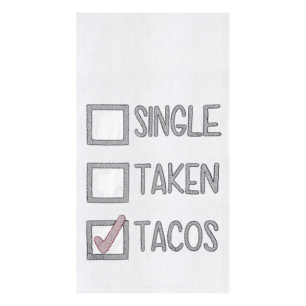 Single, Taken, Tacos Embroidered Flour Sack Towel