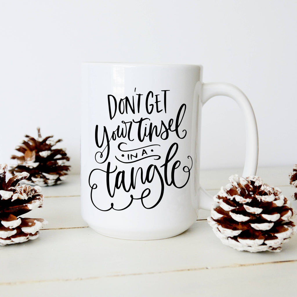 Don't get your tinsel in a tangle Christmas Mug