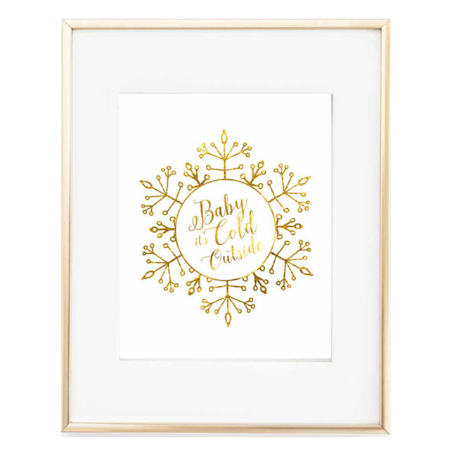 Baby it's Cold Outside Gold Foil 8x10 Print