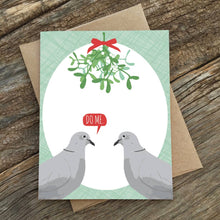 Load image into Gallery viewer, Mistletoe Do Me Turtle Doves Card