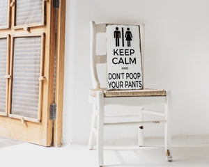Keep calm and don't poop your pants wooden sign