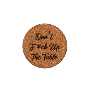 Don't f*ck up the table engraved cork coasters