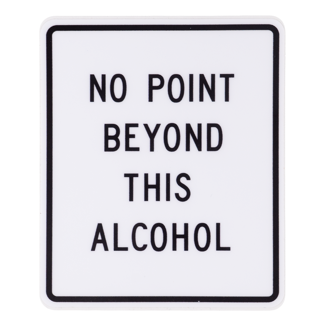 No Point Beyond This Alcohol Sticker