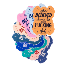 Load image into Gallery viewer, She Believed She Could... sticker